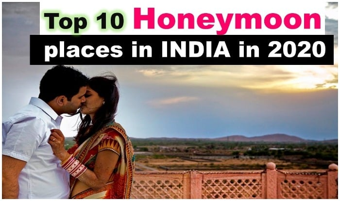 10 Best Honeymoon Places in India to visit in this year