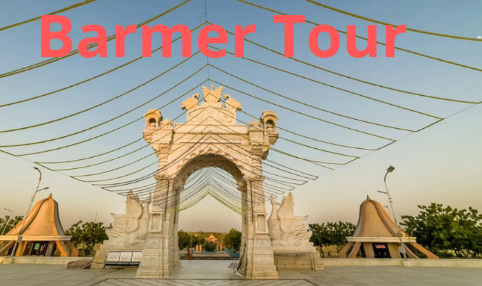 Barmer tour- Top 8 tourist place visit in Barmer