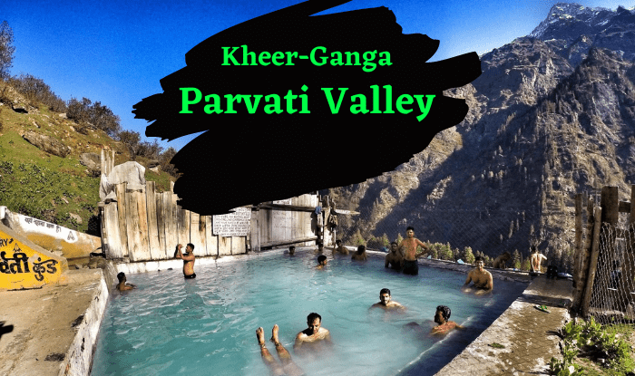 Kheerganga Trek – A Complete Travel Guide for travellers