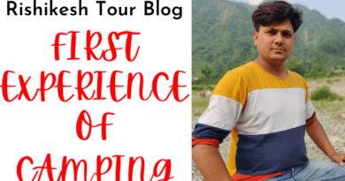 rishikesh tour blog, rishikesh tour blog in hindi, rishikesh camping tour blog, weekend camping in rishikesh, rishikesh tour from new delhi, gangnahar tour blog in hindi